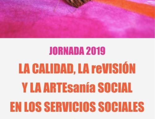 """JORNADA """"LA CALIDAD, LA reVISIÓN Y LA ARTEsanía SOCIAL EN LOS SERVICIOS SOCIALES DE ATENCIÓN PRIMARIA"""""""