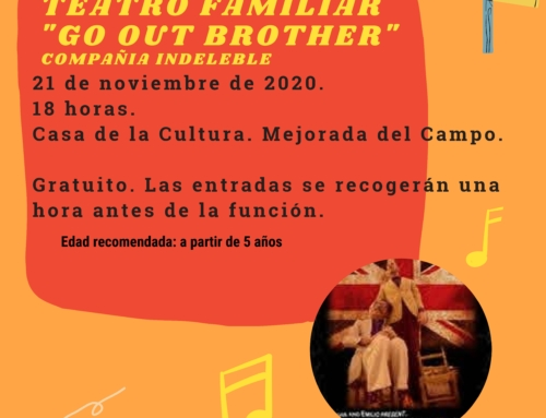 TEATRO FAMILIAR «Go out brother»